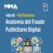 Nuevo ebook de MMA Spain y FaqFraud: 'Reflexiones – Anatomía del Fraude Publicitario Digital'